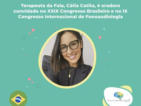 Terapeuta da Fala, Cátia Catita, é oradora convidada no XXIX Congresso Brasileiro e no IX Congresso