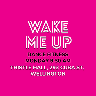 Never Stop Dancing class at 9:30am, Thistle Hall, 293 Cuba St, Wellington