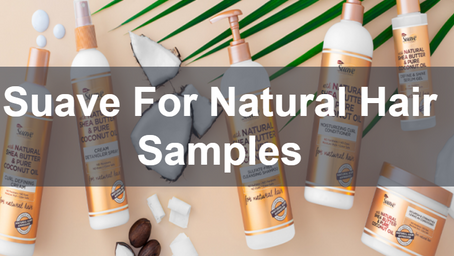Suave for Natural Hair Samples