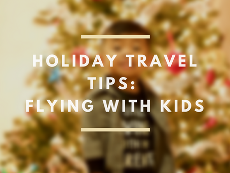 holiday travel tips: flying with kids