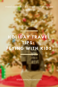 holiday travel tips: flying with kids // sunnyinjune.com