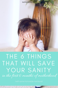 the 6 things that will help you survive the first 6 months of motherhood // sunnyinjune.com