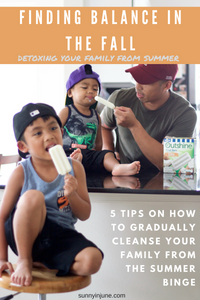 finding balance in the fall -- 5 tips on detoxing your family from the summer binge // sunnyinjune.com