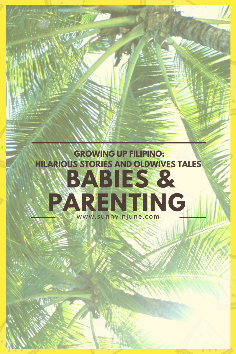 growing up filipino: hilarious stories and old wives tales about babies and parenting // sunnyinjune.com