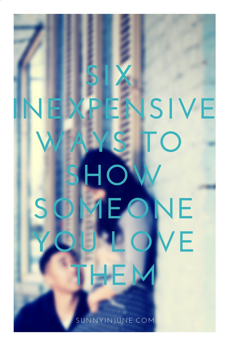 six inexpensive ways to show someone you love them