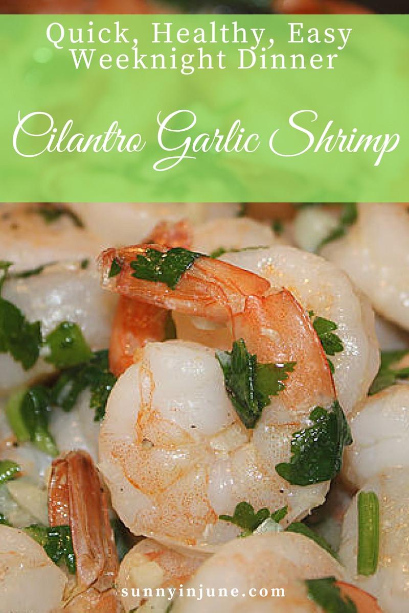 Quick, Healthy, Easy Weeknight Dinner: Cilantro Garlic Shrimp