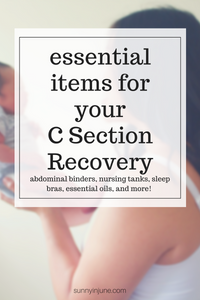 essential items for your C Section Recovery | sunnyinjune.com