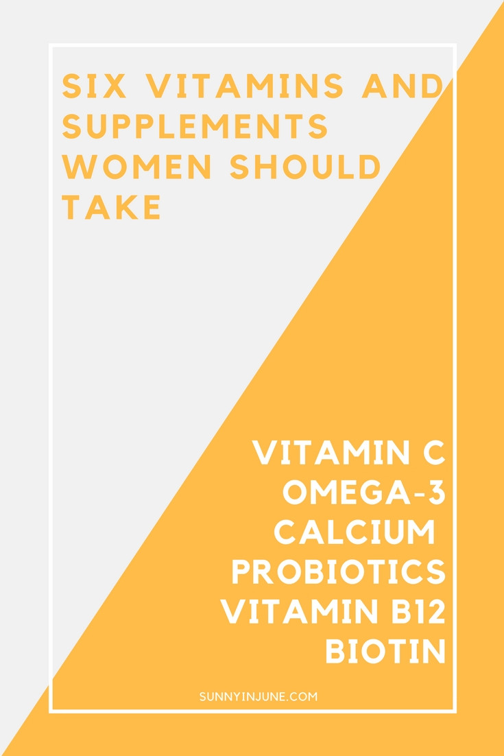6 vitamins and supplements women need to start taking daily