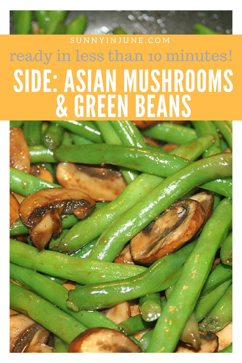Ready in Less Than 10 mins: asian mushrooms and green beans