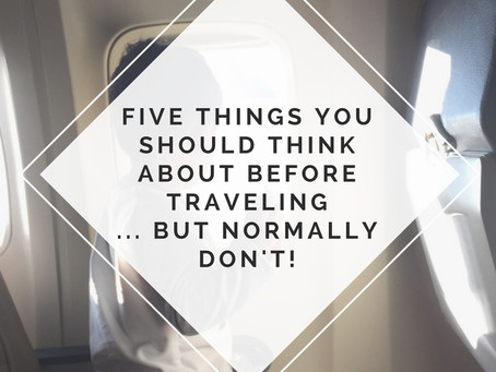 Five things you don't think about before traveling, but should!