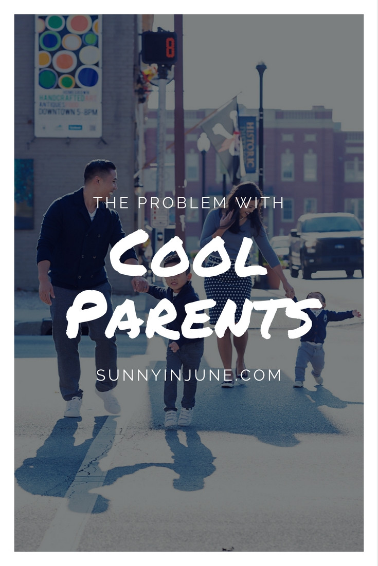 The Problem with Cool Parents - its not us, its the kids!