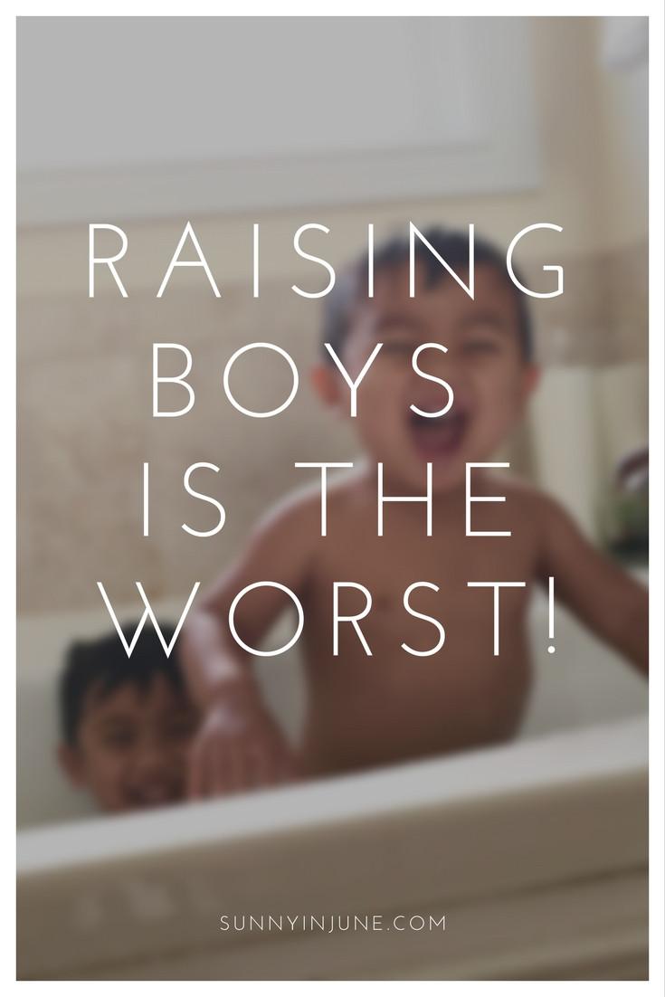 raising boys is the worst