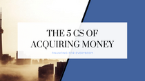 The 5 Cs of Acquiring Money