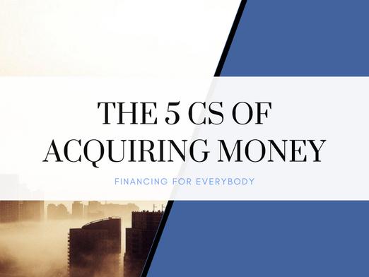 The 5 Cs of Acquiring Money