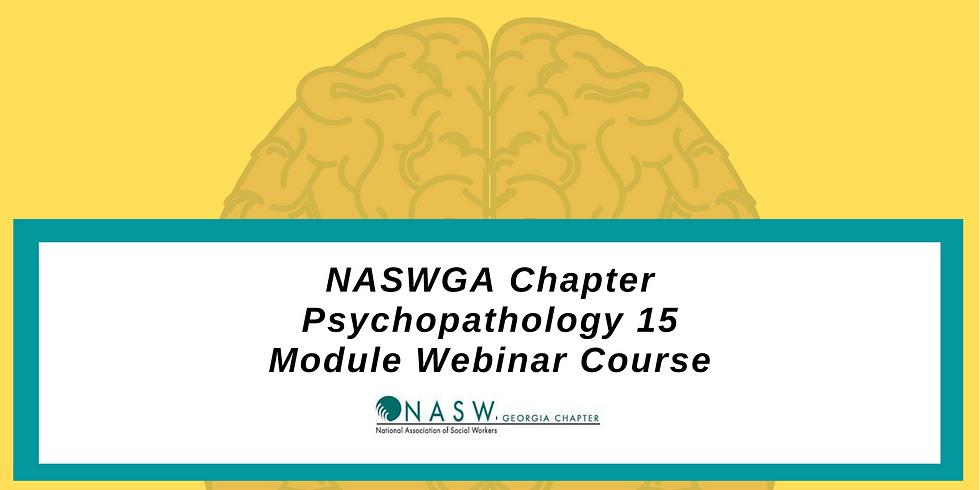 NASWGA Chapter Psychopathology Webinar 15 Module Course (1)