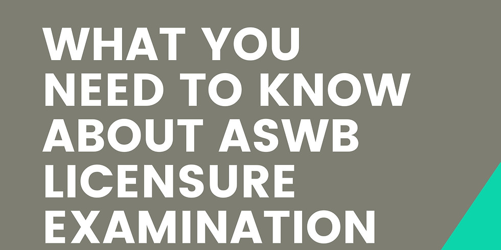 What you need to know about ASWB Licensure Examination