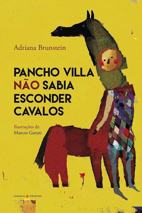 Pancho Villa não sabia esconder cavalos
