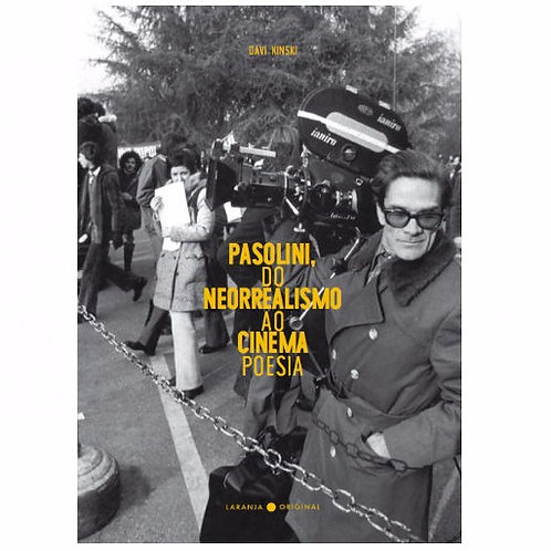 Pasolini, do Neorrealismo ao Cinema Poesia