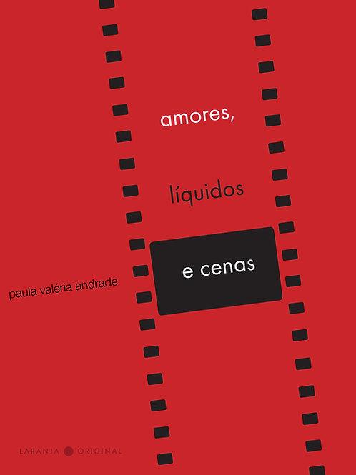 Amores, líquidos e cenas