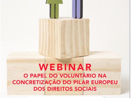 """Webinar """"O Papel do Voluntário na Concretização do Pilar Europeu dos Direitos Sociais"""" 27 abril 17h"""