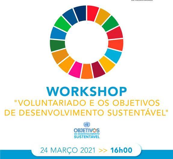 """Workshop """" Voluntariado e os Objetivos de Desenvolvimento Sustentável""""   24 março - 16h00"""