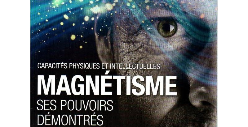 Magnétisme, ses pouvoirs démontrés en laboratoire