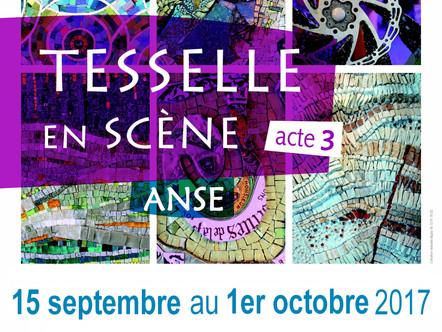 TESSELLE EN SCENE A ANSE  du 15 septembre au 1er Octobre 2017