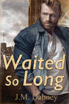 Waited-So-Long-J.M.Dabney