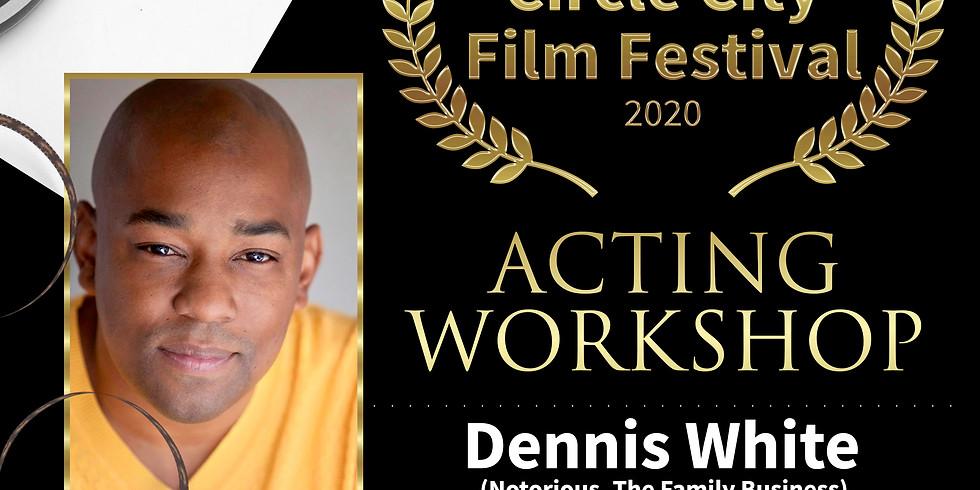 Acting Workshop w/Dennis White