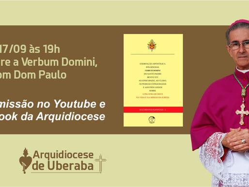 Lives sobre a Verbum Domini, com Dom Paulo, acontecem no segundo semestre de 2020