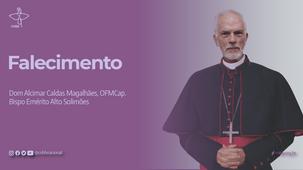 Morre Dom Alcimar Caldas Magalhães, bispo emérito da Diocese do Alto Solimões (AM)