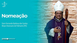 O Papa nomeia dom Fernando Barbosa dos Santos, bispo de Palmares