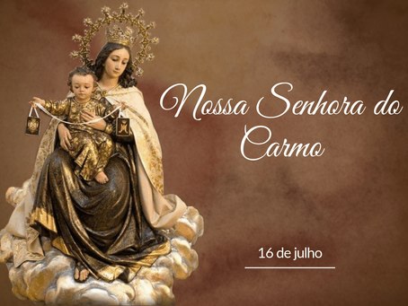Viva Nossa Senhora do Carmo!