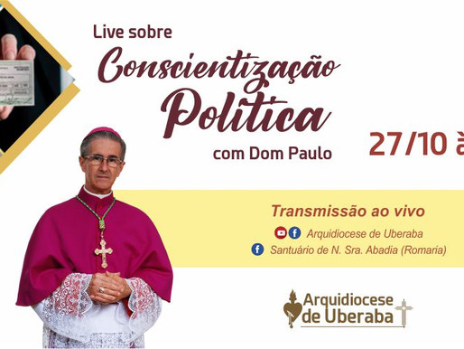 Arcebispo Dom Paulo realiza live sobre Conscientização Política