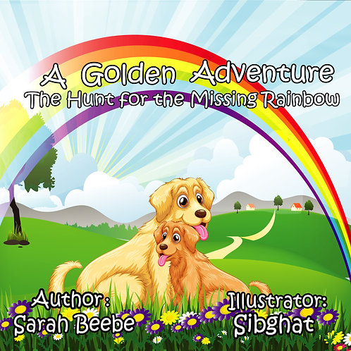Autographed - A Golden Adventure -The Hunt for the Missing Rainbow