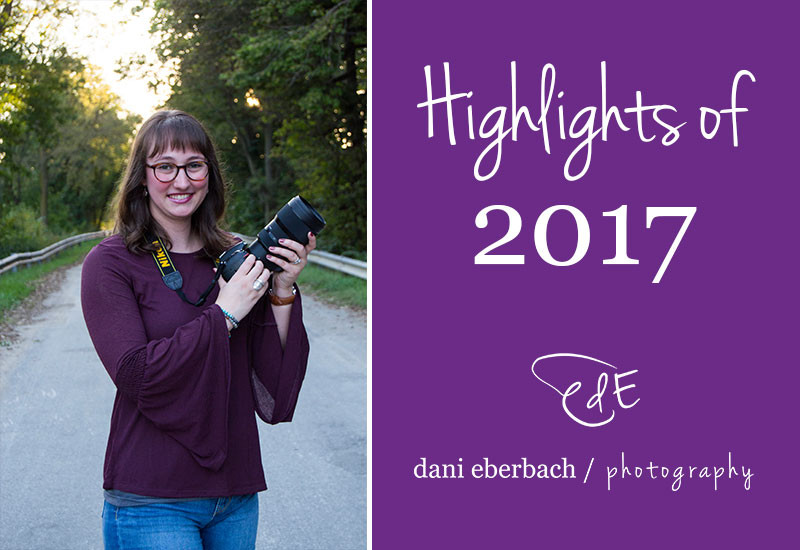 Highlights of 2017 - Dani Eberbach Senior Photographer