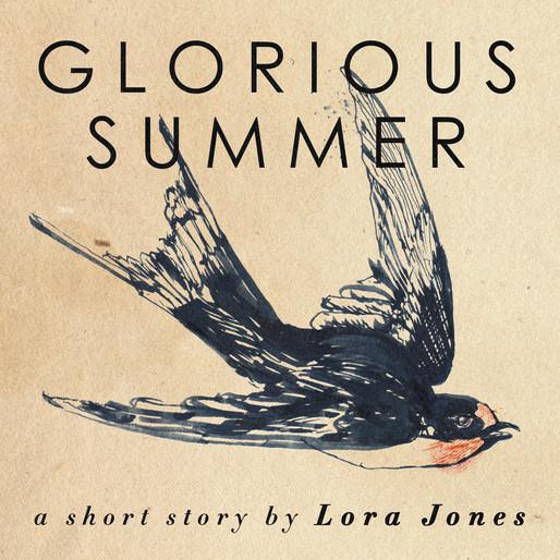 GLORIOUS SUMMER, a short story.