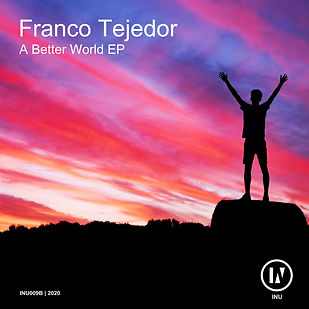 Franco Tejedor - A Better World [INU]
