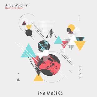 Andy Woldman - Resurrection [INU Musika]