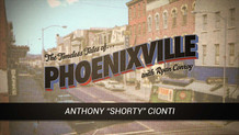 """Timeless Tales of Phoenixville - Anthony """"Shorty"""" Cionti"""