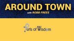 Around Town with Robb EP4 - Purls of Wisdom