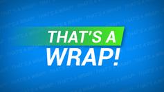 That's a Wrap 8/11