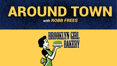 Around Town with Robb Frees - Ep. 3 Brooklyn Girl Bakery