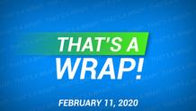 That's a Wrap! 2/11/20