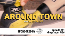 Around Town with Robb - Episode #11