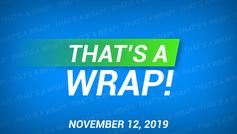 That's A Wrap! 10/18/19