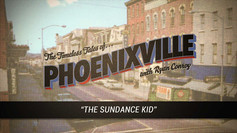 Timeless Tales of Phoenixville - The Sundance Kid