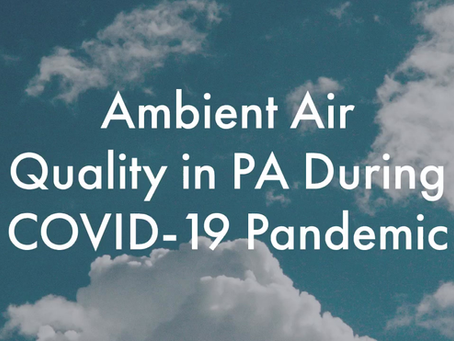 Ambient Air Quality in PA During COVID-19 Pandemic