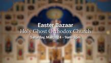 Holy Ghost Orthodox Church Easter Bazaar