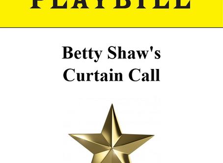 Betty Shaw's Curtain Call